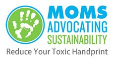 Moms Advocating Sustainability Logo- Families Advocating for Chemical & Toxics Safety